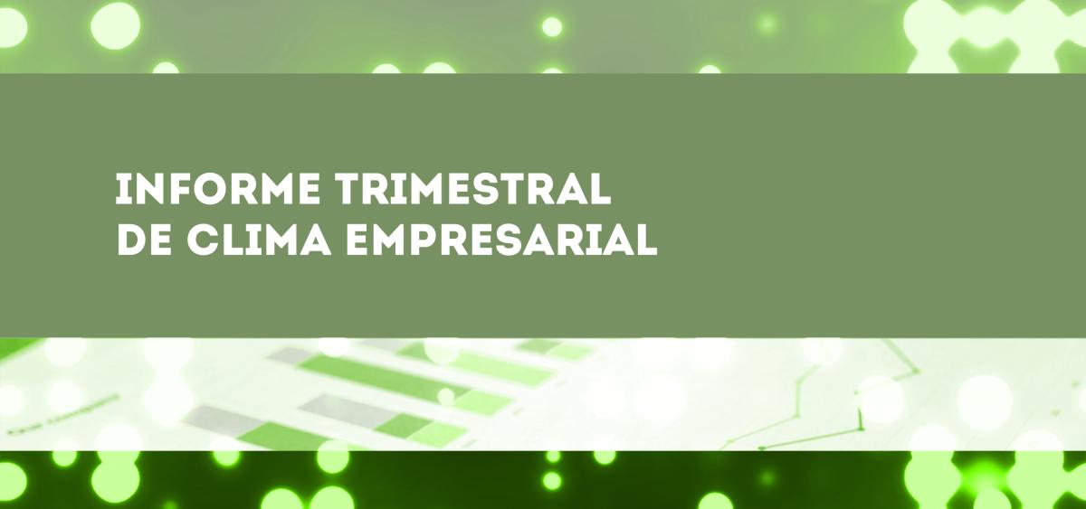Informe Trimestral Clima Empresarial_bannerGeneral